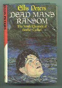 Dead Man's Ransom - the Ninth Chronicle of Brother Cadfael