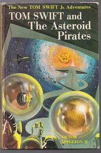 Tom Swift and The Asteroid Pirates by  Victor Appleton II - First printing - 1963 - from Evening Star Books and Biblio.com