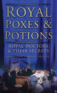 image of Royal Poxes and Potions: Royal Doctors and Their Secrets