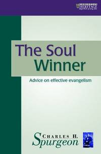 The Soul Winner: Advice on Effective Evangelism: Evangelism as a Way of Life