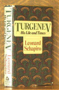 TURGENEV, HIS LIFE AND TIMES