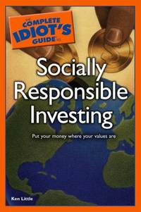 The Complete Idiot\'s Guide to Socially Responsible Investing