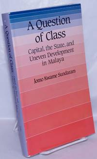 image of A question of class, capital, the state, and uneven development in Malaya