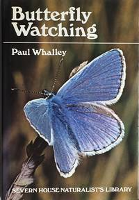Butterfly watching by  P Whalley - 1st edition - 1980 - from Acanthophyllum Books (SKU: 15661)