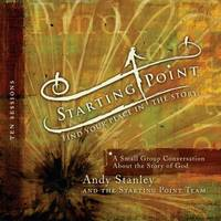 Starting Point : Find Your Place in the Story by Andy Stanley - 2008 - from ThriftBooks and Biblio.com