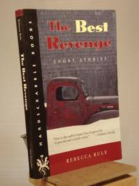 The Best Revenge: Short Stories by Rebecca Rule - Paperback - 1st Edition 1st Printing - 1995 - from Henniker Book Farm and Biblio.co.uk