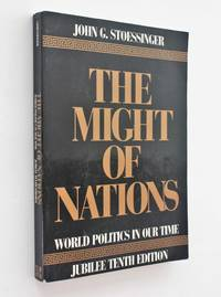 The Might of Nations: World Politics in Our Time, Jubilee Tenth Edition