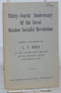 image of Thirty-fourth anniversary of the great October socialist revolution; Report delivered by L. P. Beria at the celebration meeting of the Moscow Soviet November 6, 1951