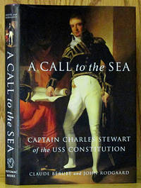 A Call to the Sea: Captain Charles Stewart of the USS Constitutio