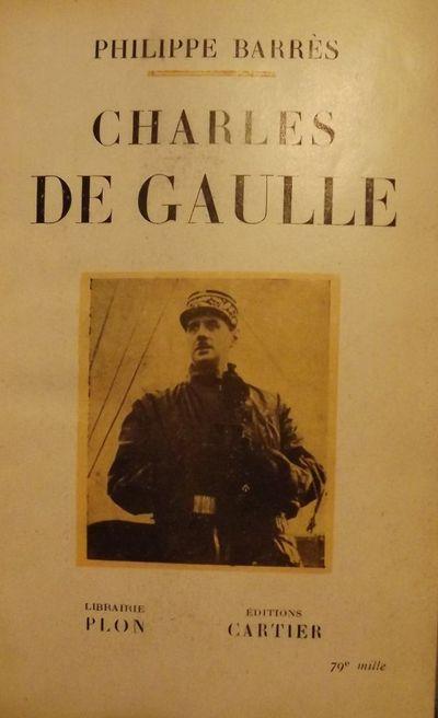 1944. BARRES, Philippe. CHARLES DE GAULLE. Paris: Libraire Plon- Editions Cartier, . Small 8vo., blu...