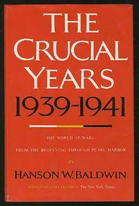 The Crucial Years 1939-1941: The World at War (From the Beginning Through Pearl Harbor)