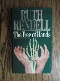 The Tree of Hands by  Ruth Rendell - First UK Edition, First Printing - 1984 - from Weysprings Books, IOBA, PBFA (SKU: 005360)