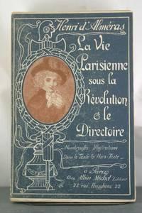 La Vie Parisienne sous la Revolution et le Directoire