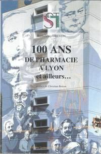 100 ans de pharmacie à Lyon et ailleurs, préface de Christian Boiron