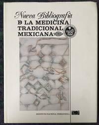 Nueva Bibliografia de la Medicina Tradicional Mexicana