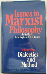 Issues in Marxist philosophy: Volume One, Dialectics and Method ([Marxist theory and contemporary...