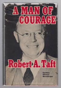 A Man of Courage: Robert A. Taft