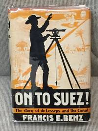 image of On to Suez! The Story of De Lesseps and the Canal