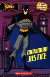 The Batman: Maximum Justice (Scholastic Readers) by Devan Aptekar - 2005-09-07 - from Books Express and Biblio.com