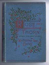 Rose and Thorn, A Story for the Young
