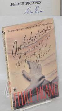 Ambidextrous; the secret lives of children; a memoir in the form of a novel