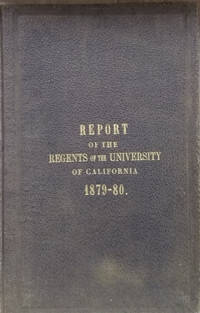 Report of the Regents of the University of California, for the Year Ending  June 30, 1880