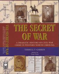 The Secret of War : A Dramatic History of Civil War Crime in Western North Carolina