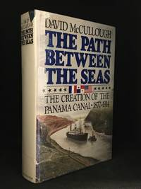 image of The Path Between the Seas; The Creation of the Panama Canal 1870-1914