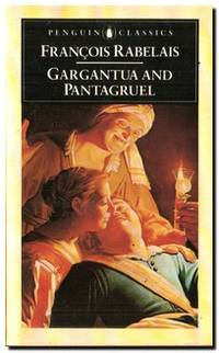 The Histories Of Gargantua & Pantagruel