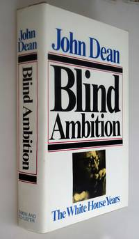 Blind ambition : the White House Years