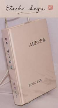 Aurora. haiku. Translated and edited by Masaharu Hirata