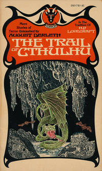 THE TRAIL OF CTHULHU  The House on Curwen Street; The Watcher from the  Sky; The Gorge Beyond...