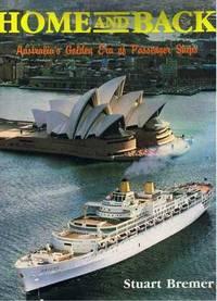 Home and Back : Australia's Golden Era of Passenger Ships  PLUS EPHEMERA