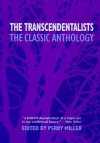 The Transcendentalists : The Classic Anthology