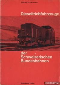 Dieseltriebfahrzeuge der Schweizerischen Bundesbahnen by  O Herrmann - Paperback - 1964 - from Klondyke and Biblio.co.uk