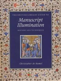 image of The British Library Guide to Manuscript Illumination: History and Techniques