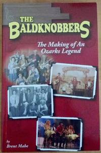 The Baldknobbers - The Making of an Ozarks Legend