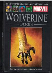 WOLVERINE Origin - the Marvel Ulitimate Graphic Novel Collection, Volume 26