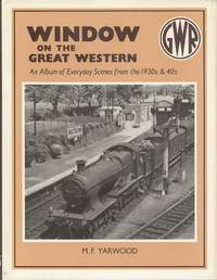 Window on the Great Western: An Album of Everyday Scenes from the 1930's and 40's