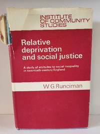 Relative Deprivation and Social Justice: A Study of Attitudes to Social Inequality in Twentieth-Century England