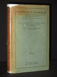 Kekewich in Kimberley: Being an Account of the Defence of the Diamond Fields, October 14th, 1899 - February 15th, 1900