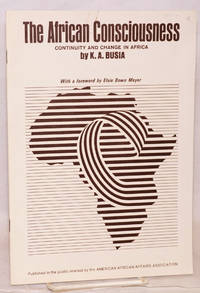 image of The African Consciousness: continuity and change: with a foreword by Elsie Bown Meyer