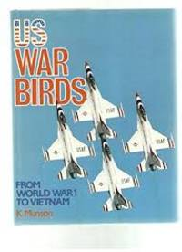 U.S. War Birds: From World War I To Vietnam