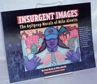 image of Insurgent Images: the agitprop murals of Mike Alewitz