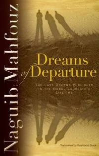 image of Dreams Of Departure: The Last Dreams Published in the Nobel Laureate's Lifetime