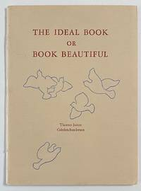 image of The ideal book, or, book beautiful. A tract on calligraphy, printing & illustration and on the book beautiful as a whole