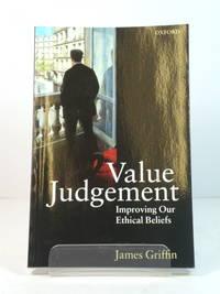 Value Judgement: Improving Our Ethical Beliefs by  James Griffin - Paperback - 1997 - from PsychoBabel & Skoob Books (SKU: 472142)