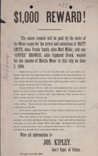 "$1000 Reward! The above reward will be paid by the heirs of the Meier estate for the arrest and conviction of Matt Smith, alias Frank Smith, alias Matt Miller, and one ""Coffee"" Brower, alias Sigmund Brock, wanted for the murder of Martin Meier in this city on June 5, 1899"