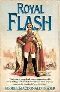 image of Royal Flash: From the Flashman Papers, 1842-43 and 1847-48. Edited and Arranged by George MacDonald Fraser