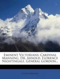 Eminent Victorians: Cardinal Manning, Dr. Arnold, Florence Nightingale, General Gordon... by Lytton Strachey - 2011-11-02